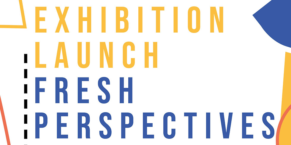 Fresh Perspectives Exhibition Launch