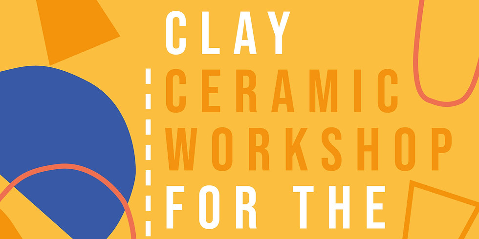 Ceramic Workshop: For the Love of Clay