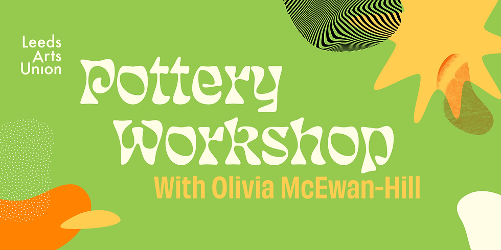 Freshers 21: Pottery Workshop with Olivia McEwan-Hill