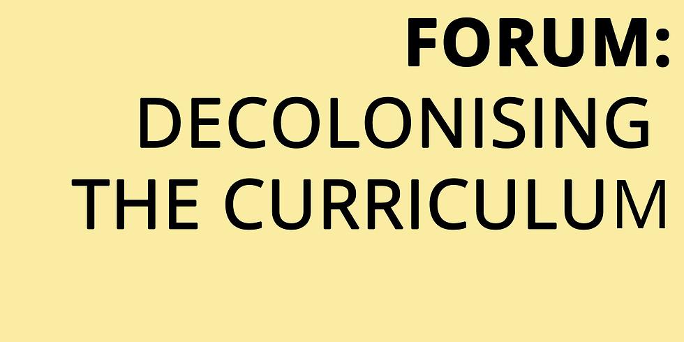 FORUM: Decolonising the Curriculum