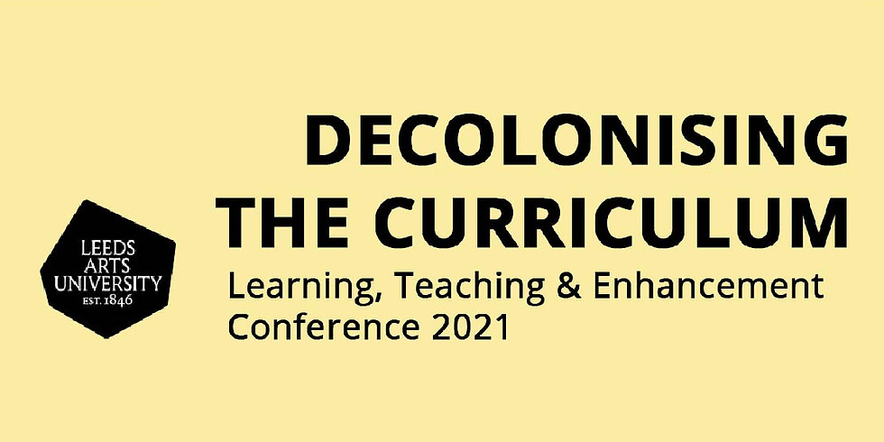 Decolonising the Curriculum – Learning, Teaching & Enhancement Conference