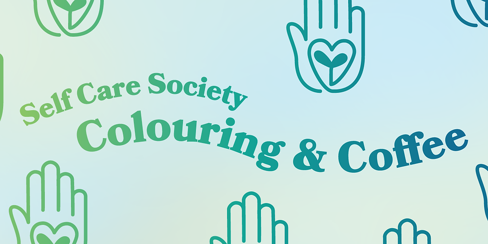 Self Care Society – Colouring & Coffee