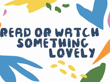 Read Or Watch Something Lovely | Day 9 | Welfare Fortnight