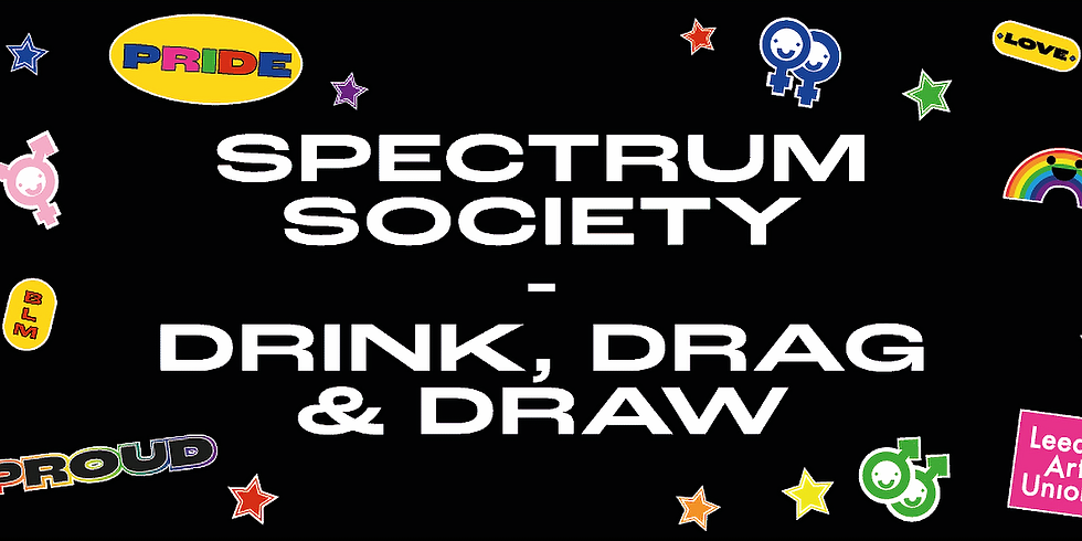 Spectrum Society: Drink, Drag & Draw