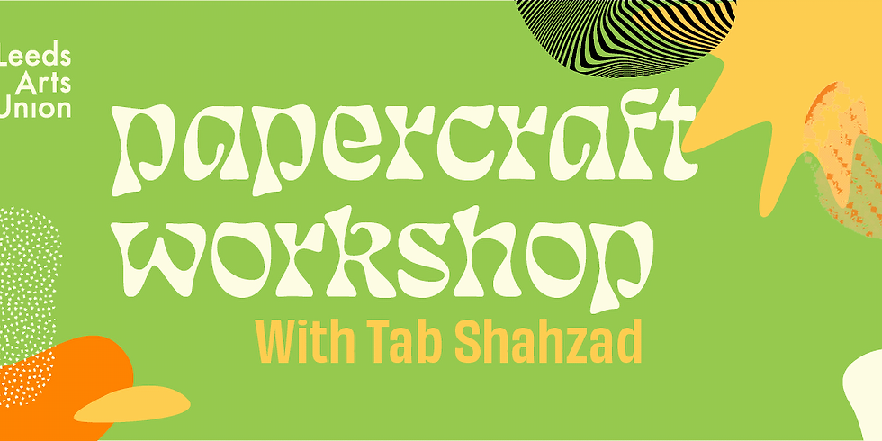 Freshers 21: Papercraft Workshop with Tab Shahzad