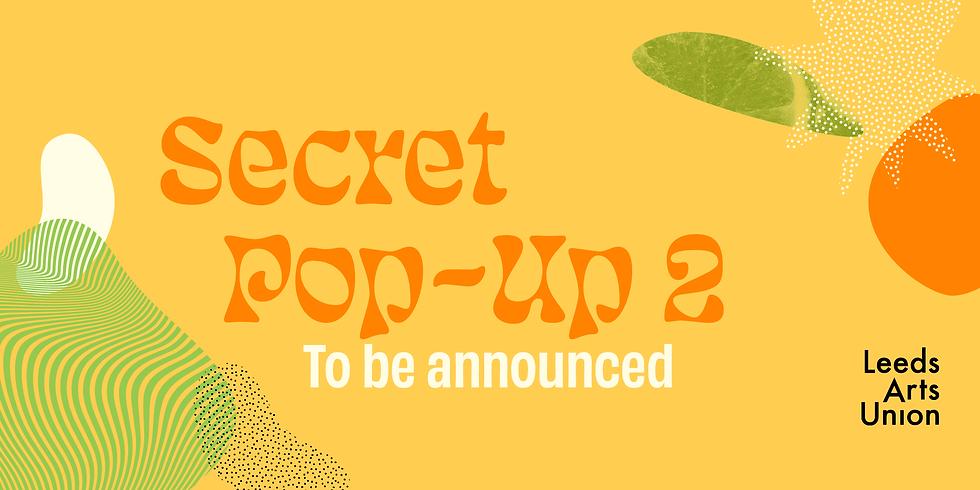 Freshers 21: Secret Pop Up #2