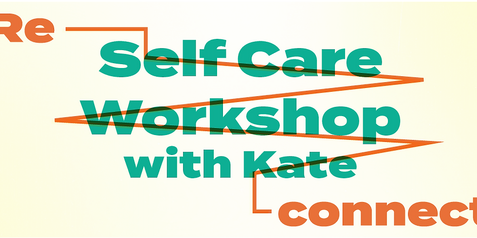 Reconnect: Self Care & Mindfulness Workshop