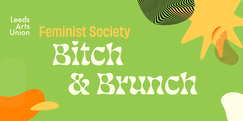 Freshers 21: Feminist Society Bitch and Brunch