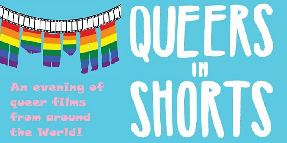 Queers in Shorts - 2021 LGBT History Month
