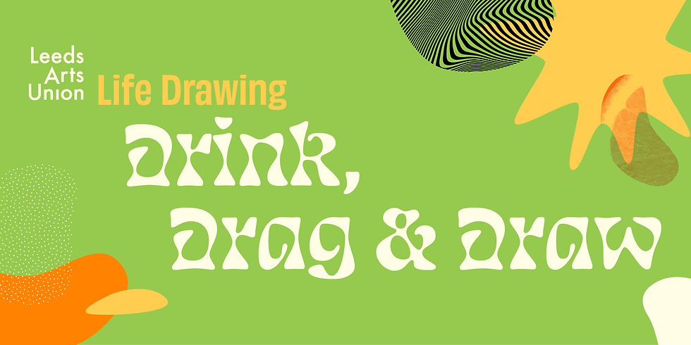 Freshers 21: Life Drawing Society Drink, Drag and Draw