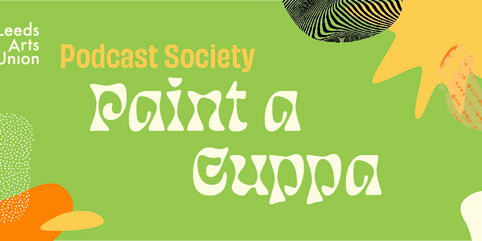 Freshers 21: Paint a Cuppa with Podcast Society