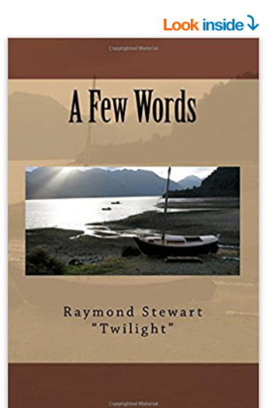 A Few Words  by Raymond L. Stewart