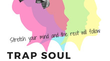 Trap Soul Yoga - Stretch Your Mind & The Rest Will Follow