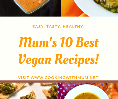 Mum's 10 Best Vegan Recipes!