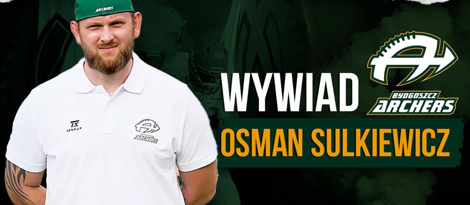 [WYWIAD] Musimy myśleć o TOP3 - Osman Sulkiewicz o pracy w Archers
