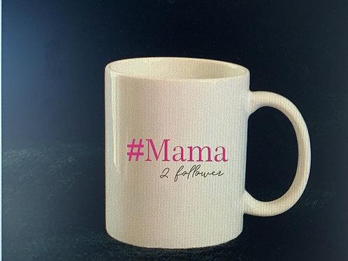 "Tasse ""#Mama..."""