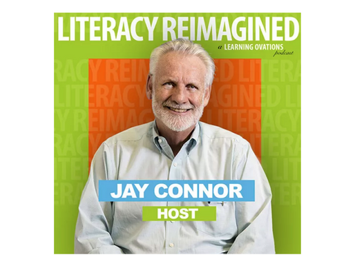 Introducing Literacy Reimagined, a New Podcast from Learning Ovations