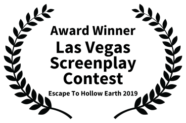 Escape to Hollow Earth Award Winner - Las Vegas Screenplay Contest