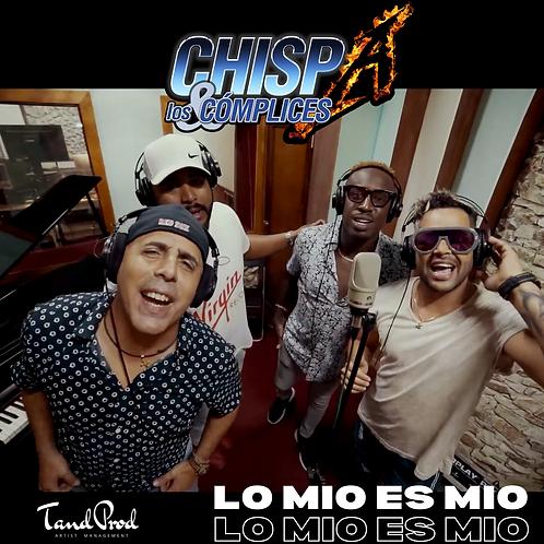 LO MIO ES MIO - CHISPA Y LOS COMPLICES MP3