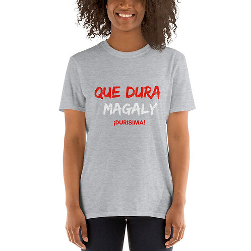 Short-Sleeve Unisex T-Shirt QUE DURA MAGALY