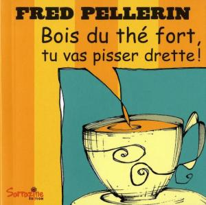 Bois du thé fort,tu vas... (2006)