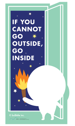 If you cannot go outside, go inside