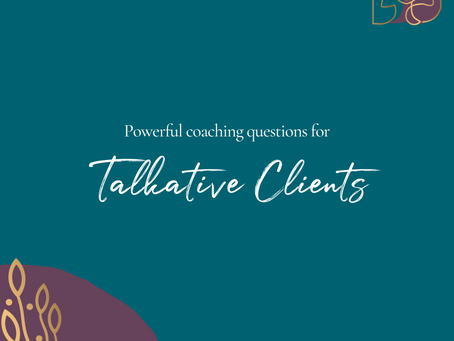 Powerful coaching questions when working with a talkative client