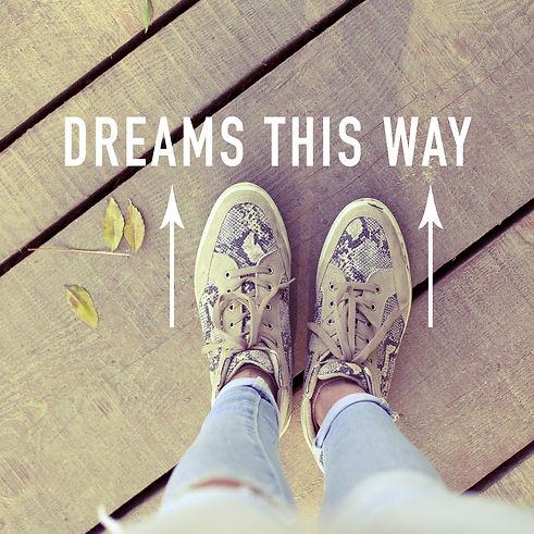 Dreams This Way / Motivational Inspirati