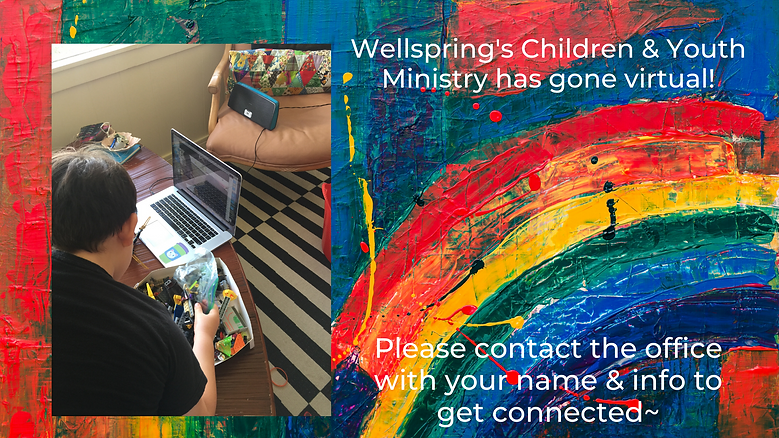 Wellspring's Children & Youth Ministry has gone viral! Please contact the office with your name & info to get connected.