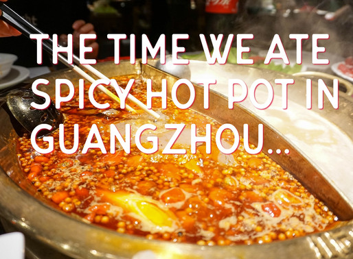 The Time We Ate Hot Pot in Guangzhou