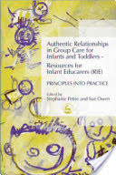 Authentic Relationships in Group Care for Infants and Toddlers