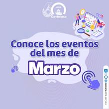 Conoce los eventos del mes de Marzo 2021