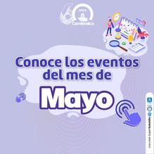 Conoce los eventos del mes de Mayo 2021