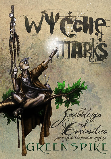 Wycche Marks - a Greenspike Sketchbook