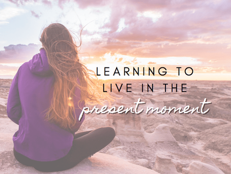 Learning to Live in the Present Moment