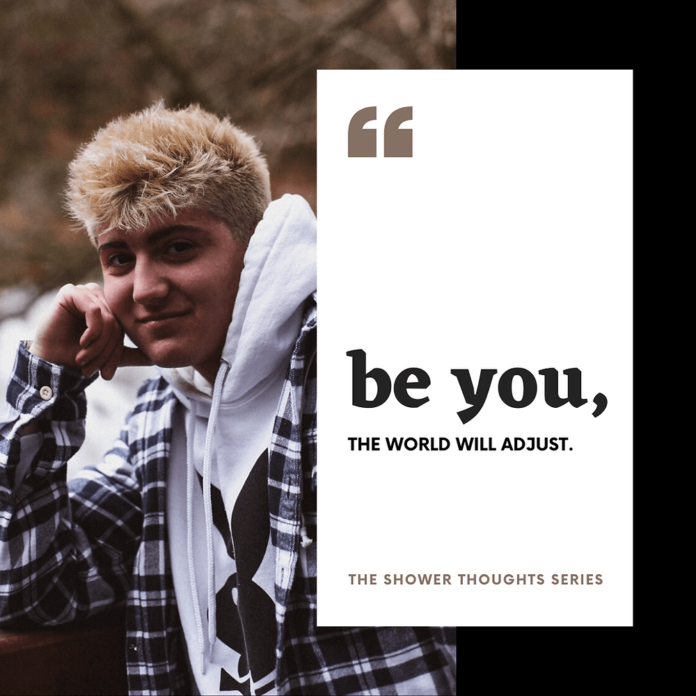 be you, the world will adjust
