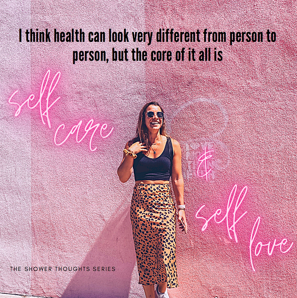 i think health can look very different from person to person, but the core of it all is self care and self love