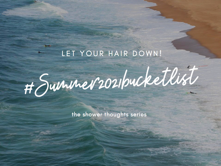 21 Must-Do's for Your Summer 2021 Bucket List