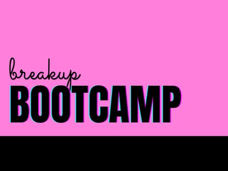 Breakup Bootcamp