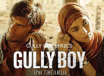 Gully Boy Apna time Aayega Full Song Lyrics in Hindi and English