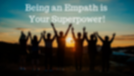 Being an Empath is Your Superpower!.png