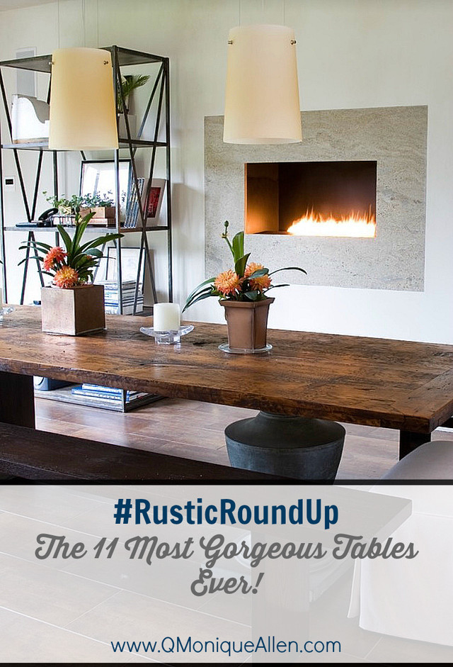 #RusticRoundUp -  The 11 Most Gorgeous Dining Tables Ever!