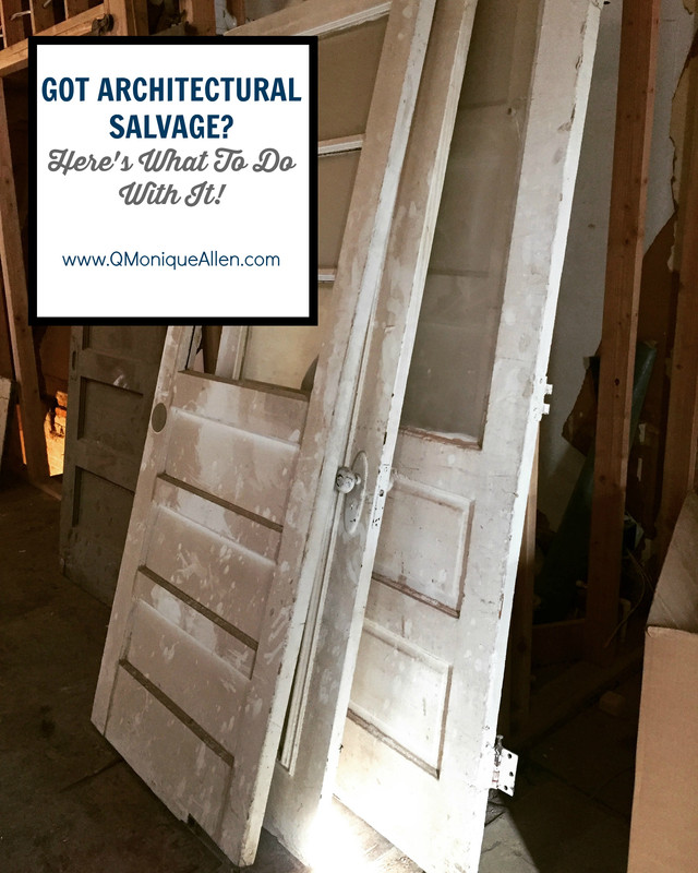 Got Architectural Salvage!? Here's What To Do With It
