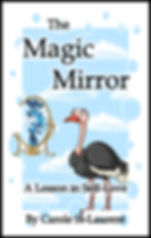 The magic mirror: This insecure, shy and loveless ostrich goes through life with its head in the sand to avoid the pain of reality. She lacks confidence and self-love until the day she comes upon a magic mirror and discovers her true self.  Kids book ages 6-8