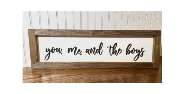 You, me, and the boys Sign