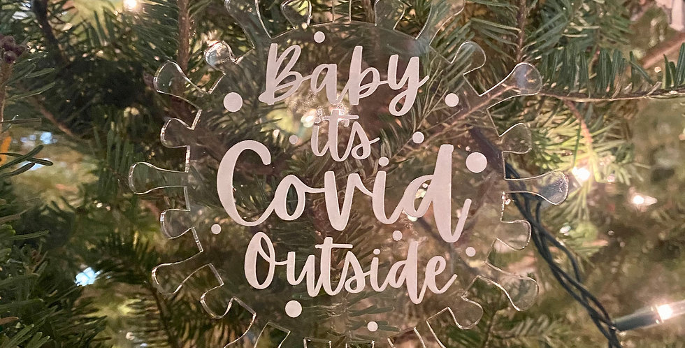 Baby It's Covid Outside Ornament