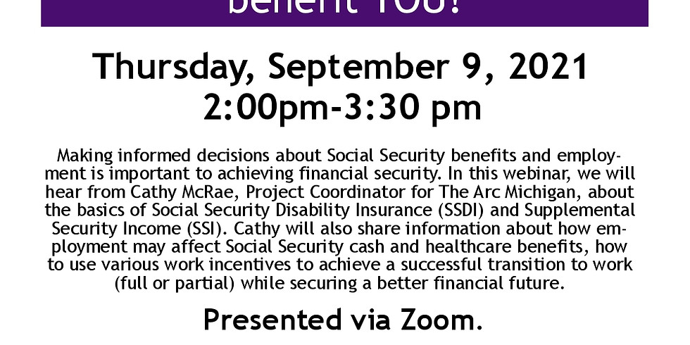 SSI/SSDI & Employment: How they can work together to  benefit YOU!