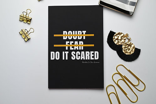 Doubt, Fear, Do It Scared Journals