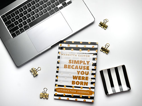 Simply Because You Were Born Journal