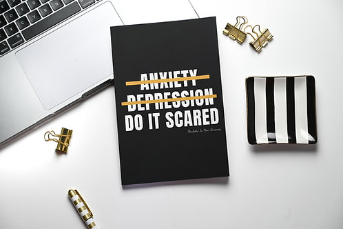 Anxiety, Depression, Do It Scared Journal